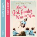How the Girl Guides Won the War, Janie Hampton