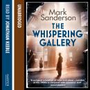 Whispering Gallery, Mark Sanderson