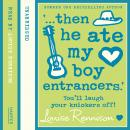 '... then he ate my boy entrancers.', Louise Rennison