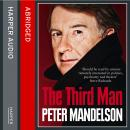 Third Man: Life at the Heart of New Labour, Peter Mandelson