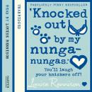 'Knocked out by my nunga-nungas.', Louise Rennison