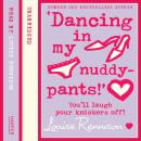 Dancing in my nuddy pants, Louise Rennison