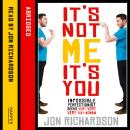 It's Not Me, It's You!: Impossible perfectionist, 27, seeks very very very tidy woman, Jon Richardson