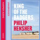 King of the Badgers, Philip Hensher