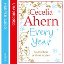 Cecelia Ahern Short Stories: The Every Year Collection, Cecelia Ahern