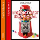 Predictably Irrational: The Hidden Forces that Shape Our Decisions, Dan Ariely