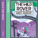 Wild Rover: A Blistering Journey Along Britain's Footpaths, Mike Parker