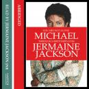 You Are Not Alone: Michael, Through a Brother's Eyes, Jermaine Jackson