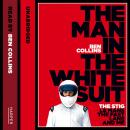 Man in the White Suit: The Stig, Le Mans, The Fast Lane and Me, Ben Collins