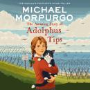The Amazing Story of Adolphus Tips Audiobook