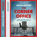 Corner Office: How Top CEOs Made It and How You Can Too, Adam Bryant