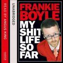 My Shit Life So Far Audiobook