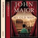 My Old Man: A Personal History of Music Hall, John Major