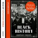 Black History: History in an Hour, Rupert Colley