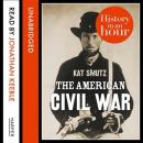 American Civil War: History in an Hour, Kat Smutz
