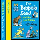Bippolo Seed and Other Lost Stories, Dr. Seuss