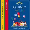 Journey for Kids, Brandon Bays