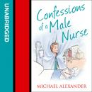 Confessions of a Male Nurse, Michael Alexander