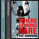 Where Demons Dare: (us title Outlaw Demon Wails), Kim Harrison