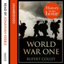 World War One: History in an Hour, Rupert Colley