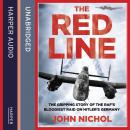 Red Line: The Gripping Story of the RAF's Bloodiest Raid on Hitler's Germany, John Nichol