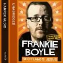 Scotland's Jesus: The Only Officially Non-racist Comedian, Frankie Boyle