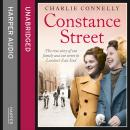 Constance Street: The true story of one family and one street in London's East End, Charlie Connelly