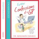 Further Confessions of a GP, Benjamin Daniels