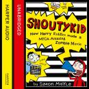 Shoutykid (1) - How Harry Riddles Made a Mega-Amazing Zombie Movie, Simon Mayle
