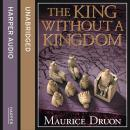 King Without a Kingdom, Maurice Druon