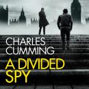 A Divided Spy: A gripping espionage thriller from the master of the modern spy novel Audiobook