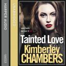 Tainted Love: A gripping thriller with a shocking twist from the No 1 bestseller, Kimberley Chambers