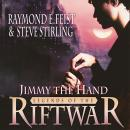 Jimmy the Hand, Steve Stirling, Raymond E. Feist