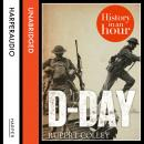 D-Day: History in an Hour, Rupert Colley