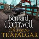Sharpe's Trafalgar: The Battle of Trafalgar, 21 October 1805, Bernard Cornwell