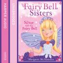 Fairy Bell Sisters: Silver and the Fairy Ball, Margaret McNamara