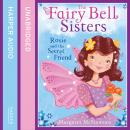 Fairy Bell Sisters: Rosie and the Secret Friend, Margaret McNamara