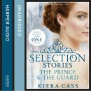 Selection Stories: The Prince and The Guard, Kiera Cass
