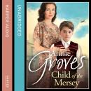 Child of the Mersey, Annie Groves