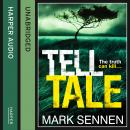 Tell Tale: A DI Charlotte Savage Novel, Mark Sennen