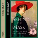 Behind the Mask: The Life of Vita Sackville-West, Matthew Dennison