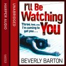 I'll Be Watching You, Beverly Barton