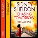 Sidney Sheldon's Chasing Tomorrow, Tilly Bagshawe, Sidney Sheldon