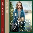 Christmas on the Mersey, Annie Groves