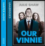 Our Vinnie: The true story of Yorkshire's notorious criminal family, Julie Shaw