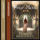 Price of Blood, Patricia Bracewell