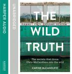 Wild Truth: The secrets that drove Chris McCandless into the wild, Carine McCandless