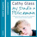 My Dad's a Policeman, Cathy Glass