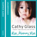 Run, Mummy, Run, Cathy Glass