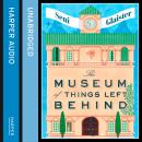 Museum of Things Left Behind, Seni Glaister